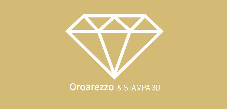 Oro Arezzo Stampa 3D professionale