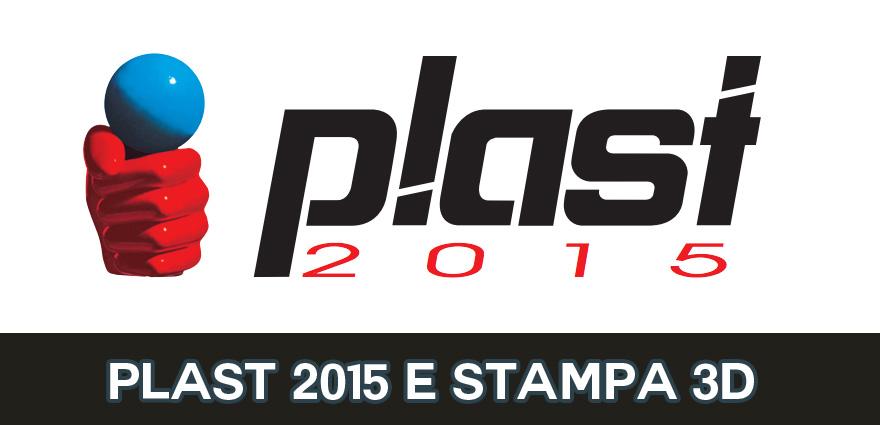 Plast 2015 stampa 3D fiera