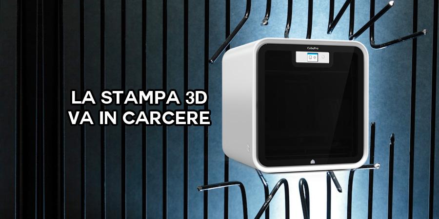 Stampa 3D Carcere