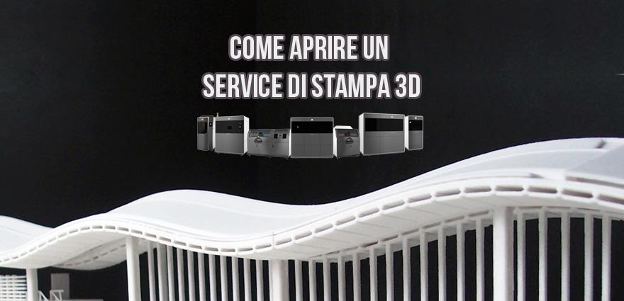 Come aprire un service di stampa 3D professionale