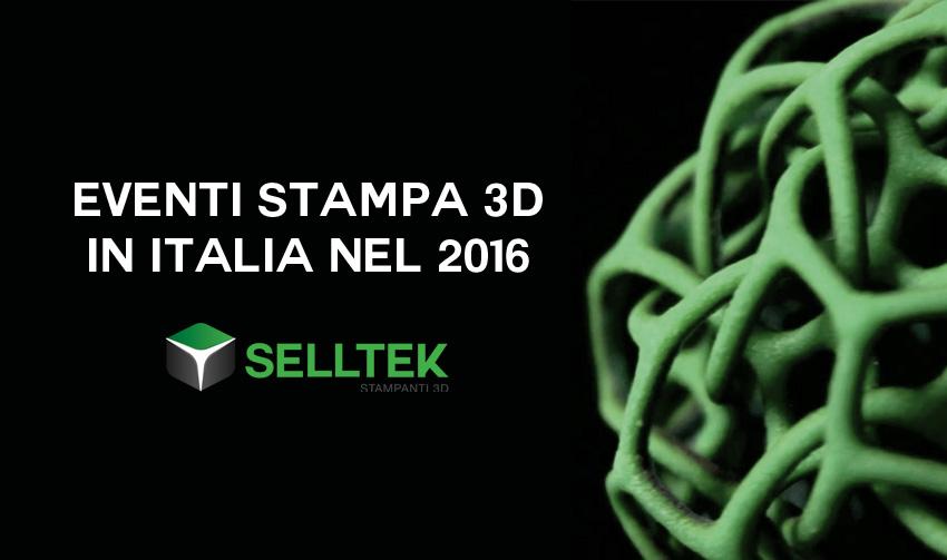 Eventi stampa 3D in Italia 2016