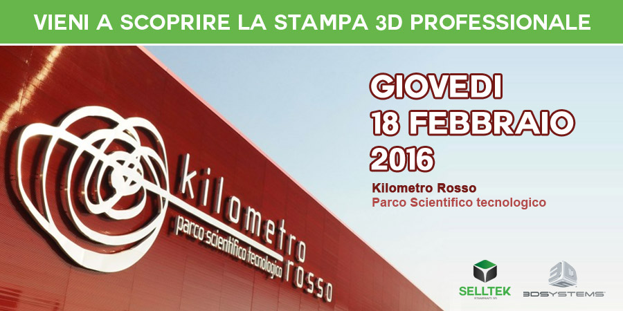 Selltek 3D Systems Kilometro Rosso Stampa 3D