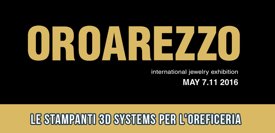 OroArezzo 2016 Stampa 3D gioielli
