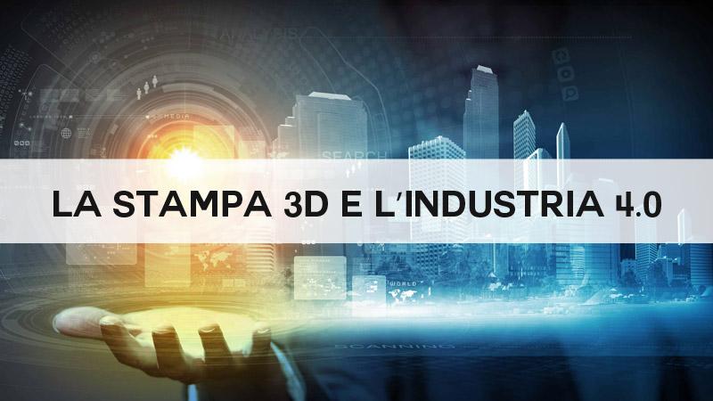 Stampa 3D e industria 4.0