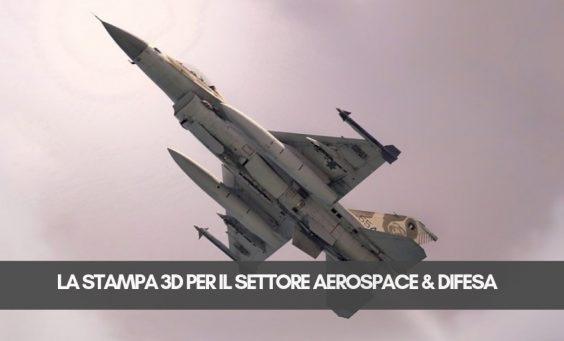 3D PRINTING- AEROSPACE&DIFESA