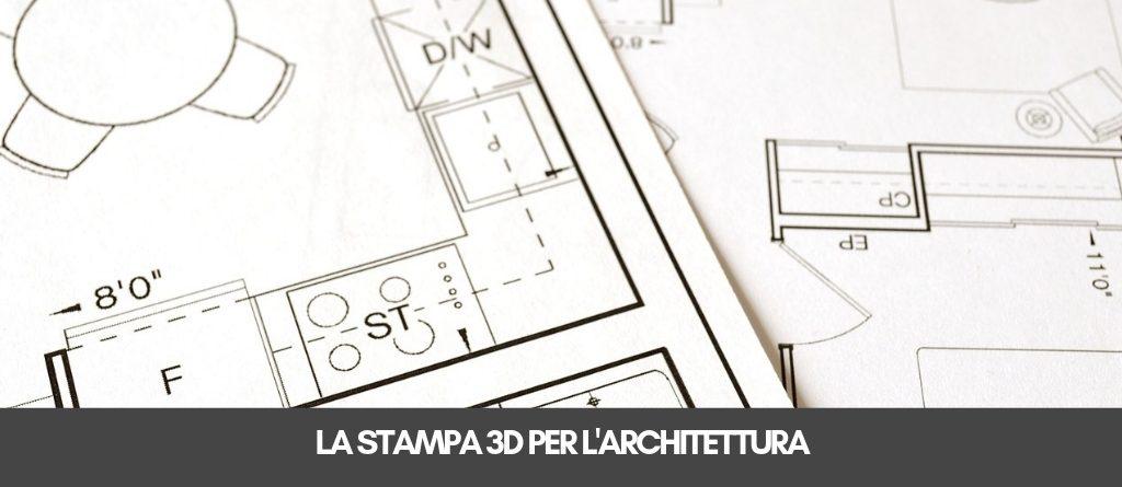 La stampa 3D per l'architettura