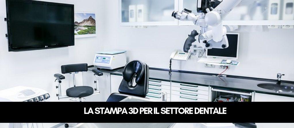 la stampa 3d per il settore dentale