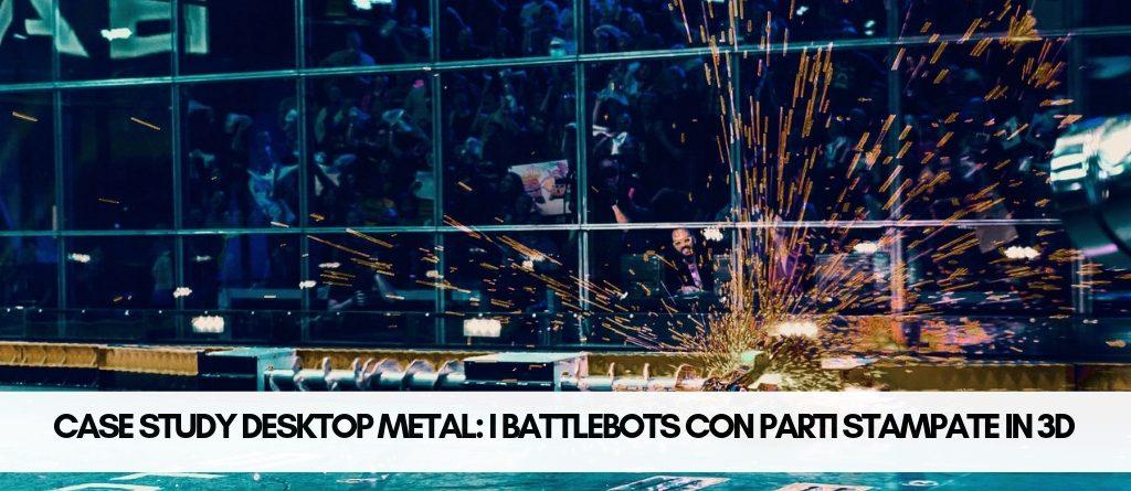 desktop metal parti in 3d battlebots