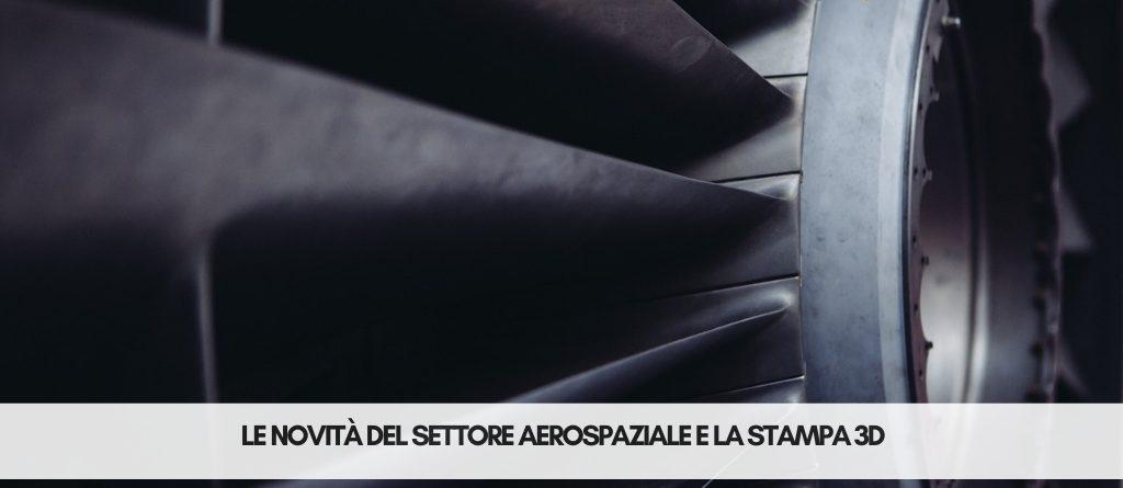 Il settore aerospaziale e stampa 3D | Selltek by Dedem