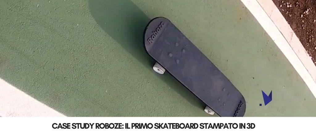 Roboze skateboard stampato in 3D | Selltek by Dedem