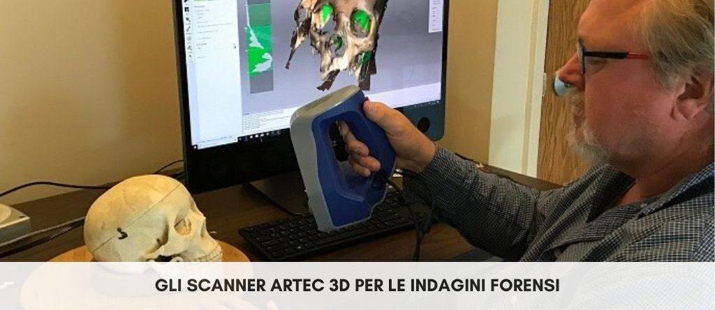 Gli scanner Artec 3D per le indagini forensi
