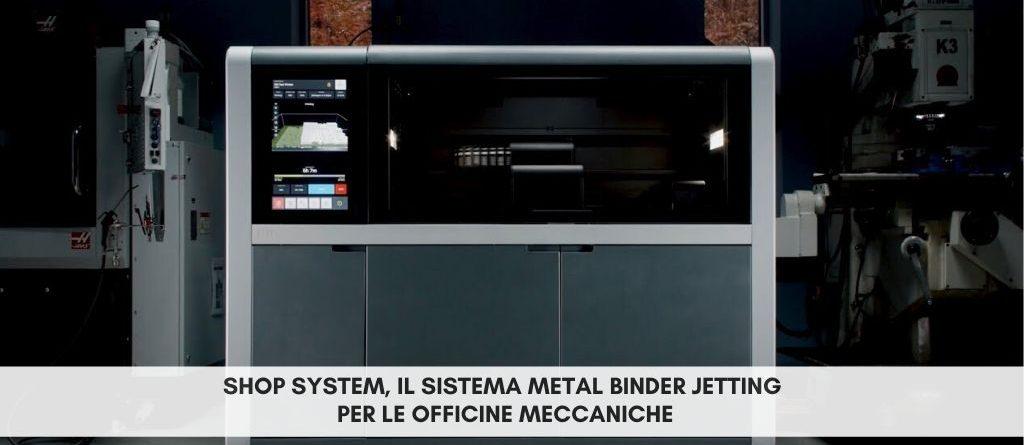 Nuova stampante 3D Desktop Metal Shop System